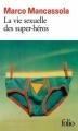 Couverture La vie sexuelle des super-héros Editions Folio  2012