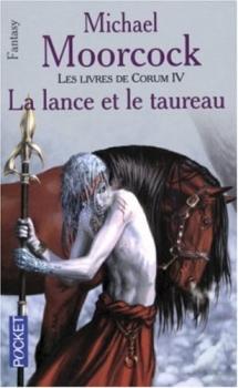 Couverture Les livres de Corum, tome 4 : La lance et le taureau
