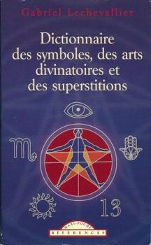 Couverture Dictionnaire des symboles, des arts divinatoires et des superstitions