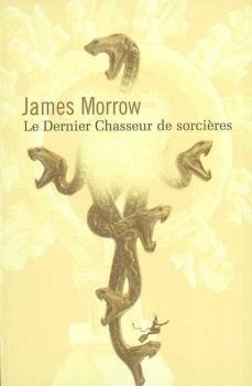 Couverture Le dernier chasseur de sorcières de James Morrow