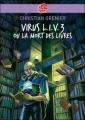 Couverture Virus L.I.V. 3 ou la mort des livres Editions Le Livre de Poche (Jeunesse) 2013