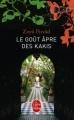 Couverture Le Goût âpre des kakis Editions Le Livre de Poche 2012