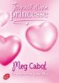 Couverture Journal d'une princesse / Journal de Mia : Princesse malgré elle, tome 03 : Une princesse amoureuse / Un amoureux pour Mia Editions Le Livre de Poche (Jeunesse) 2008