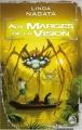 Couverture Aux Marges de la Vision Editions Bragelonne (Science-fiction) 2011