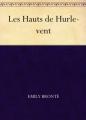 Couverture Les hauts de Hurle-Vent / Les hauts de Hurlevent / Hurlevent / Hurlevent des morts / Hurlemont Editions Une oeuvre du domaine public 2006