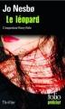 Couverture Inspecteur Harry Hole, tome 08 : Le Léopard Editions Folio  (Policier) 2012