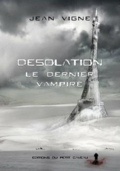 Couverture Le dernier vampire, tome 1 : Désolation