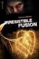 Couverture Irrésistible alchimie, tome 3 : Irrésistible fusion Editions de La martinière (Fiction J.) 2012