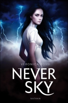 Couverture Never Sky / La Série de l'impossible, tome 1 : Sous le ciel de l'impossible