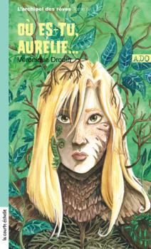 Couverture L'Archipel des rêves, tome 4 : Où es-tu Aurélie...