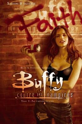 Couverture Buffy contre les Vampires Saison 08, tome 02 : Pas d'avenir pour toi