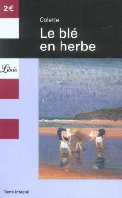 http://etincellesdeplume.blogspot.fr/2015/04/le-ble-en-herbe-de-colette.html