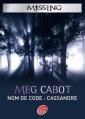 Couverture Missing, tome 2 : Nom de code : Cassandre  Editions Le Livre de Poche (Jeunesse) 2007
