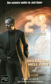 Couverture 24 heures chrono, tome 1 : Opération Hell Gate