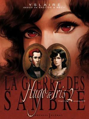 Couverture La guerre des Sambre : Hugo & Iris, tome 2 : La passion selon Iris