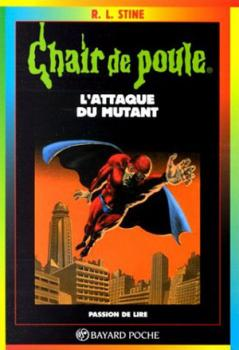 Couverture Chair de poule, tome 15 : L'Attaque du mutant