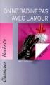 Couverture On ne badine pas avec l'amour Editions Hachette (Classiques) 1997