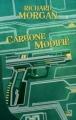 Couverture Le cycle de Takeshi Kovacs, tome 1 : Carbone modifié Editions Bragelonne (10e anniversaire) 2012