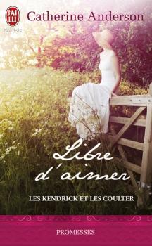 Couverture Les Kendrick et les Coulter, tome 3 : Libre d'aimer