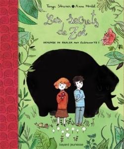 Couverture Les secrets de Zoé, tome 1 : Défense de parler aux éléphants !