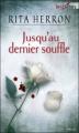 Couverture Jusqu'au dernier souffle Editions Harlequin (Best sellers - Thriller) 2012