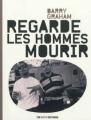 Couverture Regarde les hommes mourir Editions 13e note 2011