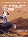 Couverture Le projet Mars, tome 1 Editions L'Atalante (Le Maedre) 2004