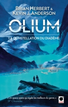 La Constellation du Diadème, tome 1 : Olium de Brian Herbert & Kevin J. Anderson