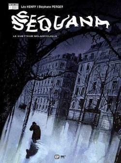 Couverture Séquana, tome 1 : Le guetteur mélancolique