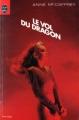 Couverture La Ballade de Pern, tome 01 : Le Vol du dragon Editions Le Livre de Poche 1981