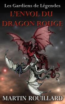 Couverture Les Gardiens de Légendes, tome 1 : L'envol du Dragon rouge