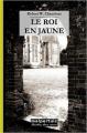 Couverture Le roi de jaune vêtu / Le roi en jaune Editions Malpertuis (Absinthes, éthers, opiums) 2007
