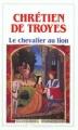 Couverture Yvain, le chevalier au lion / Yvain ou le chevalier au lion / Le chevalier au lion Editions Flammarion (GF) 2010