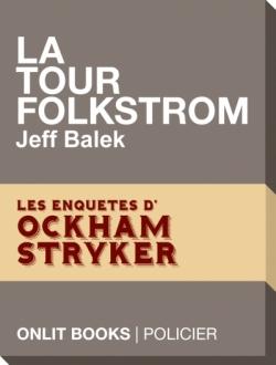 Couverture Les enquêtes d'Ockham Stryker, tome 1 : La Tour Folkstrom