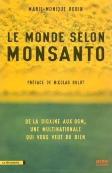 Couverture Le monde selon Monsanto : de la dioxyne aux OGM, une multinationale qui vous veut du bien
