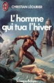 Couverture L'homme qui tua l'hiver Editions J'ai Lu (Science-fiction) 1986
