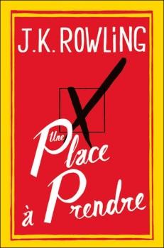 Un place à prendre - J.K.Rowling