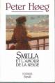 Couverture Smilla et l'amour de la neige Editions Seuil 1995