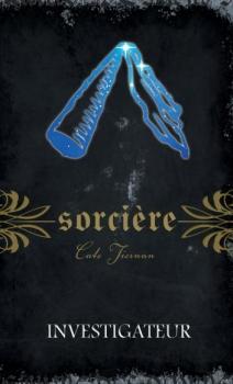 Couverture Magie blanche / Sorcière, tome 10 : Investigateur