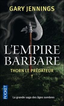 L'EMPIRE BARBARE (Tome 1) THORN LE PREDATEUR de Gary Jennings Couv46070526