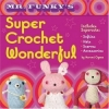 Couverture Mr Funky's, Crochet pour funny girls Editions North Light books 2007