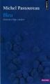 Couverture Bleu : Histoire d'une couleur Editions Points 2002