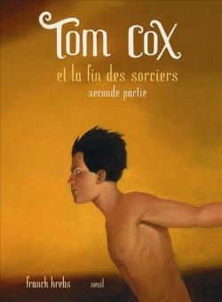 Couverture Tom Cox, tome 8 : Tom Cox et la Fin des sorcières, partie 2