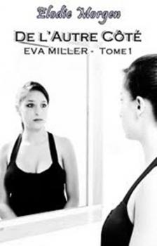 Couverture Eva Miller, tome 1 : De l'Autre Côté