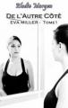 Couverture Eva Miller, tome 1 : De l'Autre Côté Editions Autoédité 2011