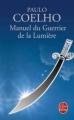 Couverture Manuel du Guerrier de la Lumière Editions Le Livre de Poche 2007
