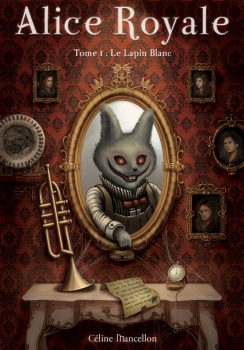 Couverture Alice Royale, tome 1 : Le lapin blanc