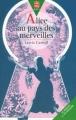 Couverture Alice au pays des merveilles / Les aventures d'Alice au pays des merveilles Editions Le Livre de Poche (Jeunesse - Gai savoir) 1998
