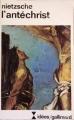 Couverture L'Antéchrist, Imprécation contre le christianisme Editions Gallimard  (Idées) 1974