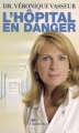 Couverture L'hôpital en danger Editions Flammarion 2005